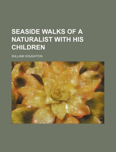 9781130475791: Seaside walks of a naturalist with his children