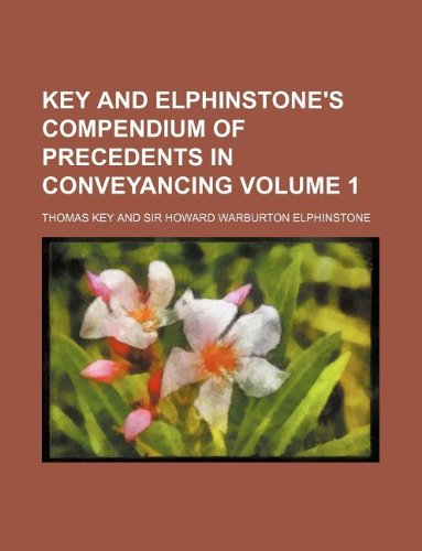 Key and Elphinstone's compendium of precedents in: Key, Thomas