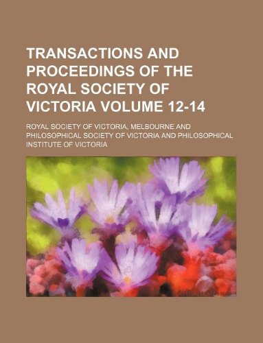 9781130485189: Transactions and proceedings of the Royal Society of Victoria Volume 12-14