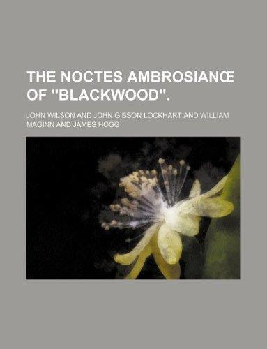 """9781130487282: The noctes ambrosianœ of """"Blackwood""""."""