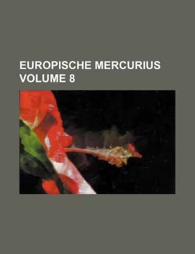 9781130490510: Europische Mercurius Volume 8