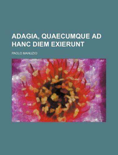 9781130493085: Adagia, quaecumque ad hanc diem exierunt