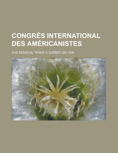 9781130498981: Congres International Des Americanistes; Xve Session, Tenue a Quebec En 1906