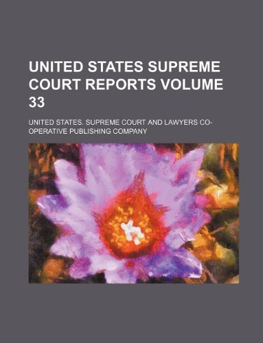 9781130499667: United States Supreme Court reports Volume 33