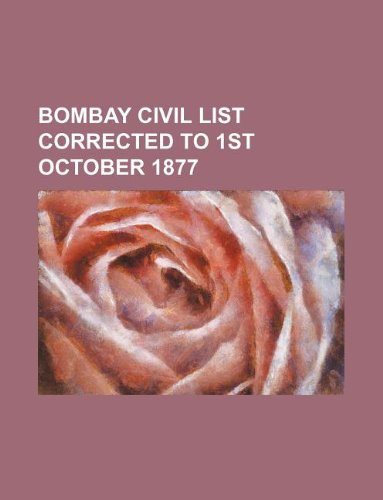 9781130504811: BOMBAY CIVIL LIST CORRECTED TO 1ST OCTOBER 1877