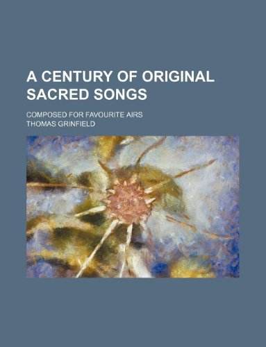 9781130509557: A century of original sacred songs; composed for favourite airs