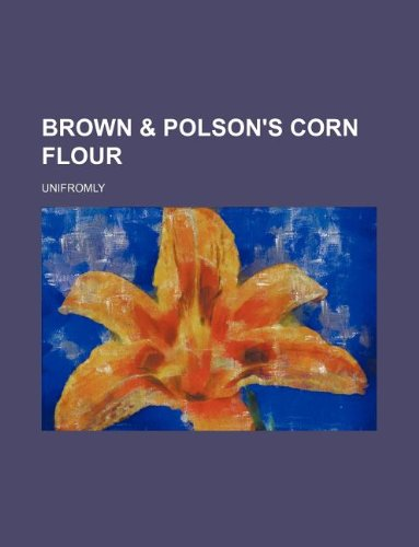 9781130513868: BROWN & POLSON'S CORN FLOUR