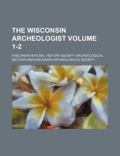 9781130522440: The Wisconsin archeologist Volume 1-2