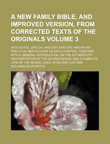 9781130522976: A new family Bible, and improved version, from corrected texts of the originals Volume 3 ; with notes, critical and explanatory; and short practical on the authenticity and inspiration of