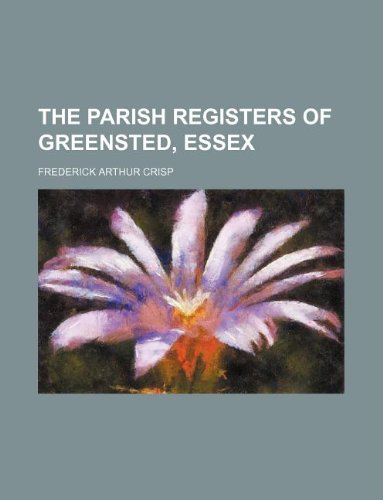9781130526028: The parish registers of Greensted, Essex