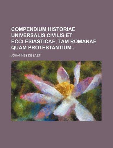 9781130530742: Compendium Historiae Universalis Civilis Et Ecclesiasticae, Tam Romanae Quam Protestantium