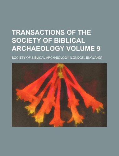 Transactions of the Society of Biblical Archaeology: Society of Biblical