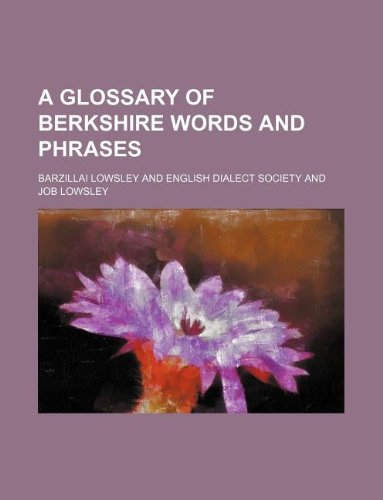 9781130534405: A glossary of Berkshire words and phrases