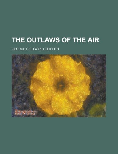 9781130534665: The outlaws of the air