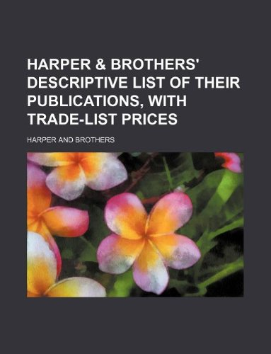 9781130537208: Harper & brothers' descriptive list of their publications, with trade-list prices