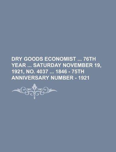 9781130542431: Dry goods economist 76th year Saturday November 19, 1921, no. 4037 1846 - 75th anniversary number - 1921