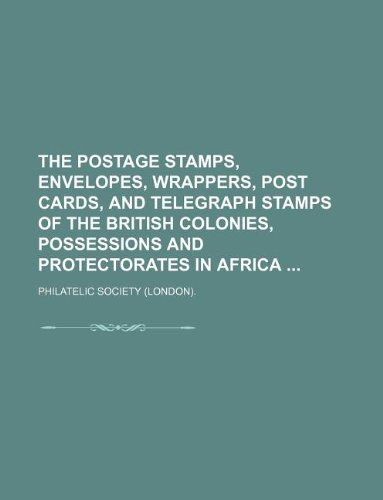 The postage stamps, envelopes, wrappers, post cards,: Society., Philatelic