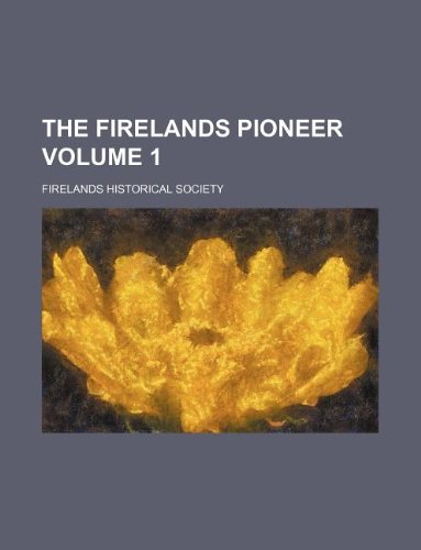 9781130556124: The Firelands pioneer Volume 1