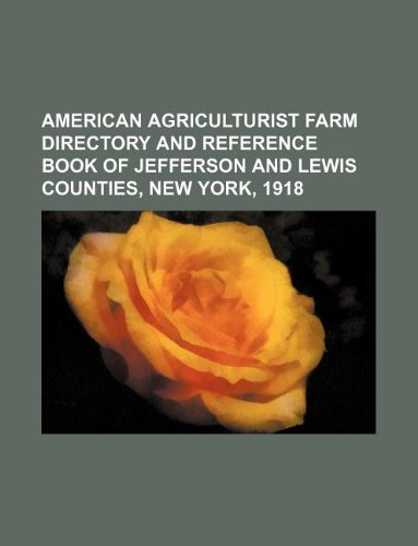9781130557077: American agriculturist farm directory and reference book of Jefferson and Lewis Counties, New York, 1918