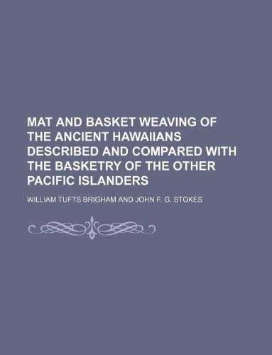 Mat and basket weaving of the ancient: William Tufts Brigham