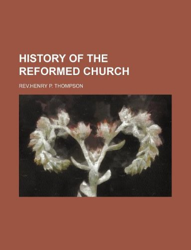 9781130561487: HISTORY OF THE REFORMED CHURCH