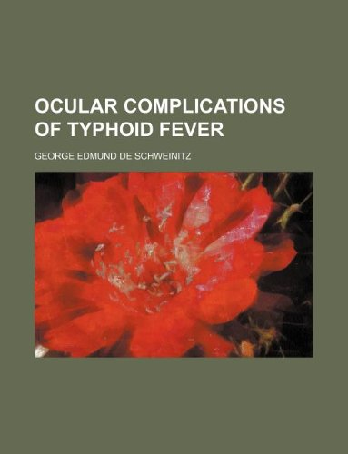 9781130571974: Ocular complications of typhoid fever