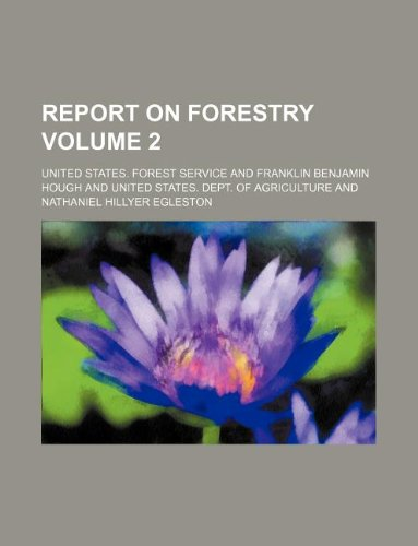 9781130572988: Report on forestry Volume 2
