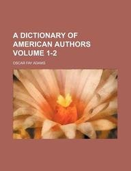 9781130572995: A Dictionary of American Authors Volume 1-2