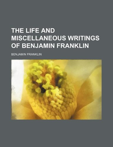 9781130581997: The life and miscellaneous writings of Benjamin Franklin