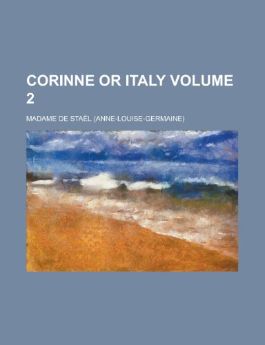 9781130594195: Corinne Or Italy Volume 2