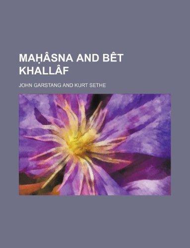 9781130609363: Maḥâsna and Bêt Khallâf