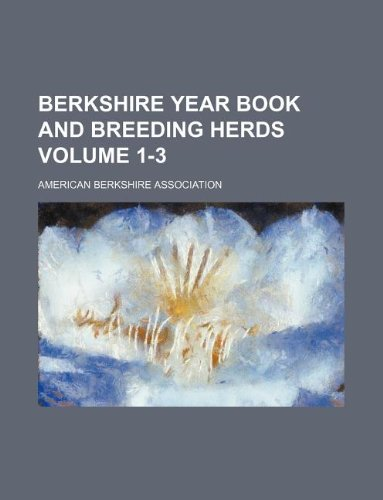 9781130609561: Berkshire year book and breeding herds Volume 1-3