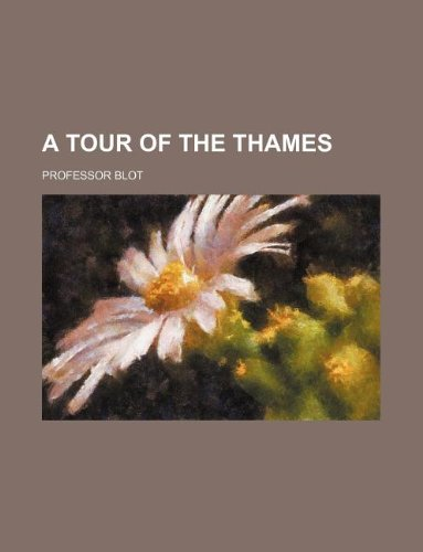 9781130614657: A tour of the Thames