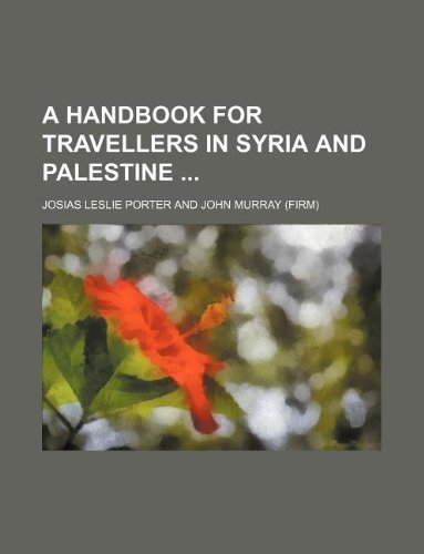 9781130615777: A handbook for travellers in Syria and Palestine