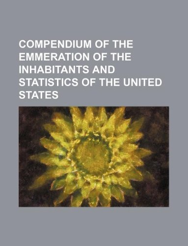 9781130618020: Compendium of the Emmeration of the Inhabitants and Statistics of the United States