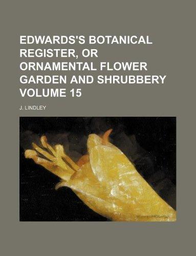 Edwardss botanical register, or ornamental flower garden: J. Lindley