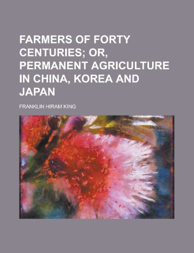 9781130626629: Farmers of forty centuries