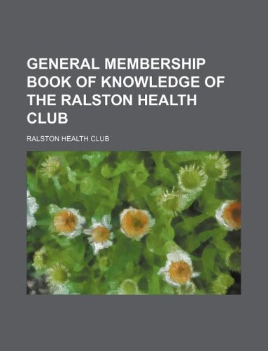 9781130627008: General membership book of knowledge of the Ralston Health Club