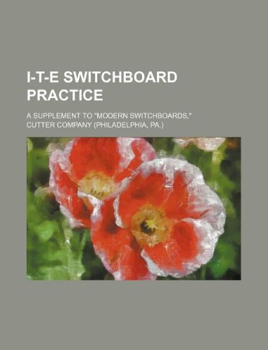 9781130629408: I-T-E Switchboard Practice; A Supplement to Modern Switchboards,