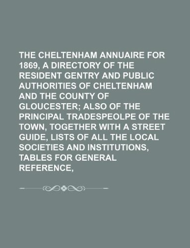 9781130633481: The Cheltenham Annuaire for 1869, with a Directory of the Resident Gentry and Public Authorities of Cheltenham and the County of Gloucester