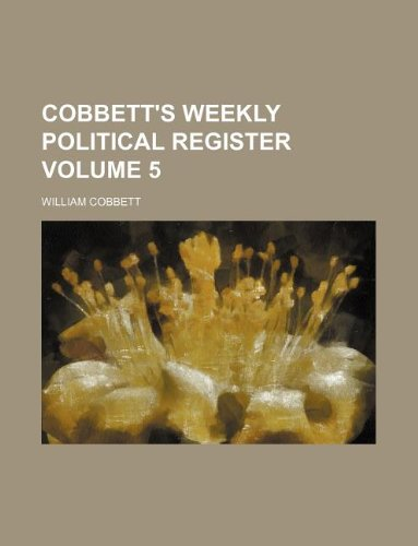 9781130635348: Cobbett's weekly political register Volume 5