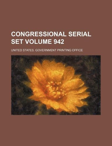 9781130636536: Congressional serial set Volume 942