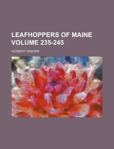 9781130646092: Leafhoppers of Maine Volume 235-245