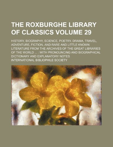The Roxburghe library of classics; history, biography,: Society, International Bibliophile