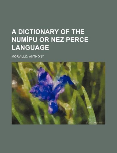 9781130656572: A Dictionary of the Numipu or Nez Perce Language