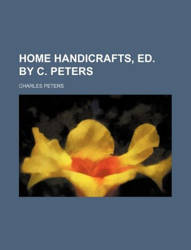 Home handicrafts, ed. by C. Peters (1130658392) by Peters, Charles