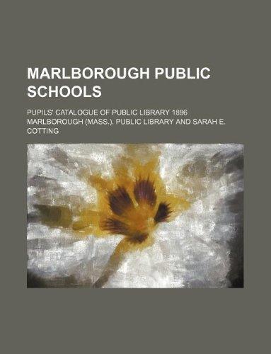 Marlborough Public Schools; Pupils Catalogue of Public: Marlborough Public Library