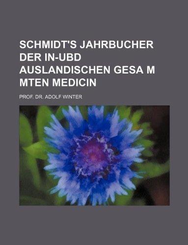 SCHMIDT'S JAHRBUCHER DER IN-UBD AUSLANDISCHEN GESA M MTEN MEDICIN: Winter, Prof. Adolf