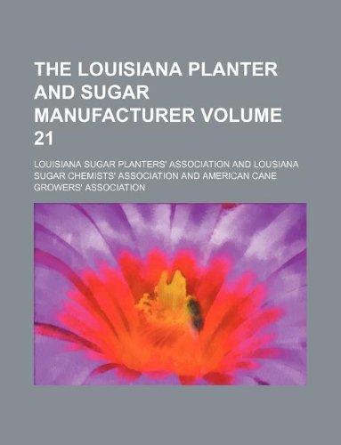 9781130662078: The Louisiana planter and sugar manufacturer Volume 21
