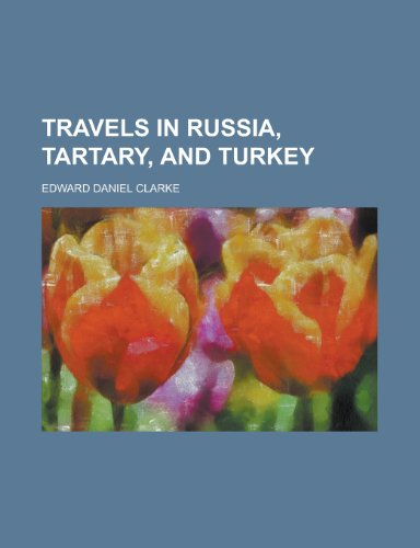 9781130670011: Travels in Russia, Tartary, and Turkey